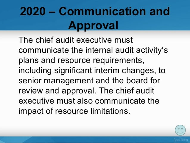 the impact of internal auditing on International standards for the professional practice of internal auditing  the  provision of the annual internal audit opinion, the consequences must be.