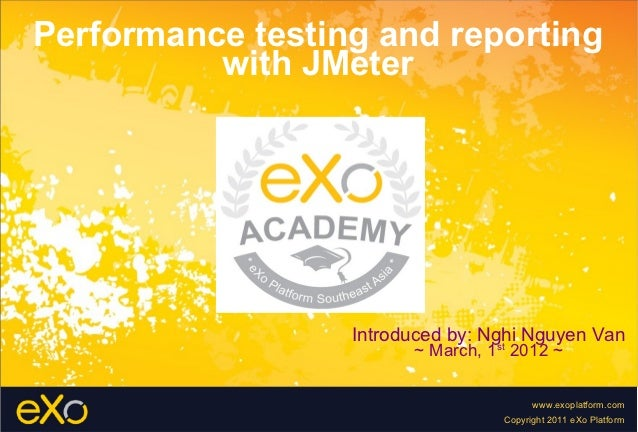 Performance testing and reporting          with JMeter                  Introduced by: Nghi Nguyen Van                    ...