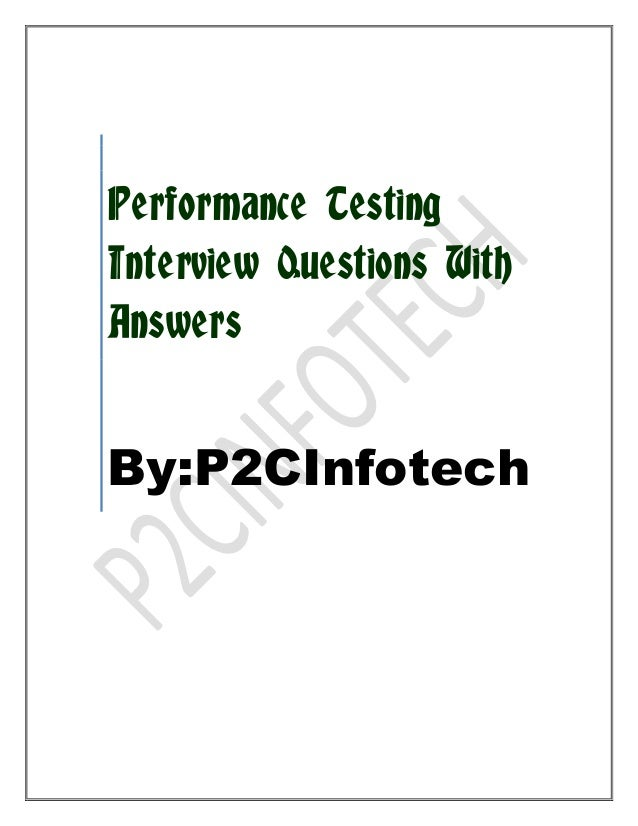 Performance Testing Interview Questions With Answers  By:P2CInfotech