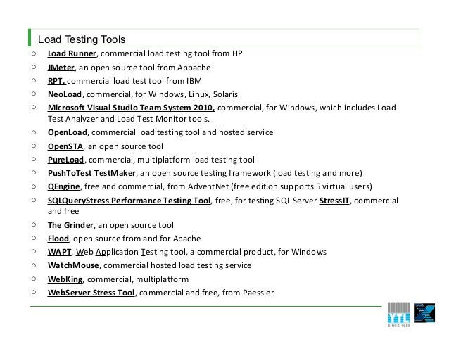 Load Testing Toolso    Load Runner, commercial load testing tool from HPo    JMeter, an open source tool from Appacheo    ...