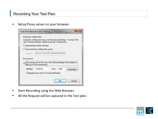 Recording Your Test Plan•   Setup Proxy server on your browser.•   Start Recording using the Web Browser.•   All the Reque...