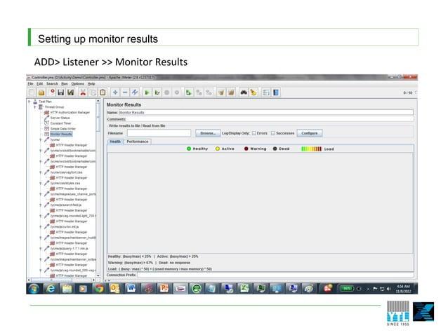 Setting up monitor resultsADD> Listener >> Monitor Results