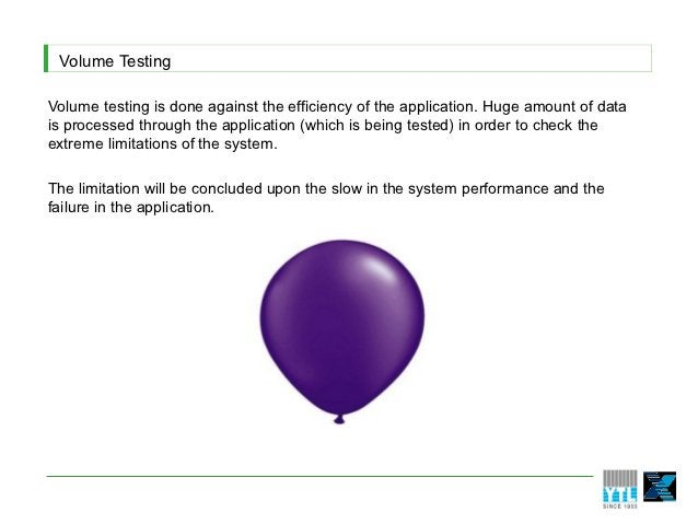 Volume TestingVolume testing is done against the efficiency of the application. Huge amount of datais processed through th...