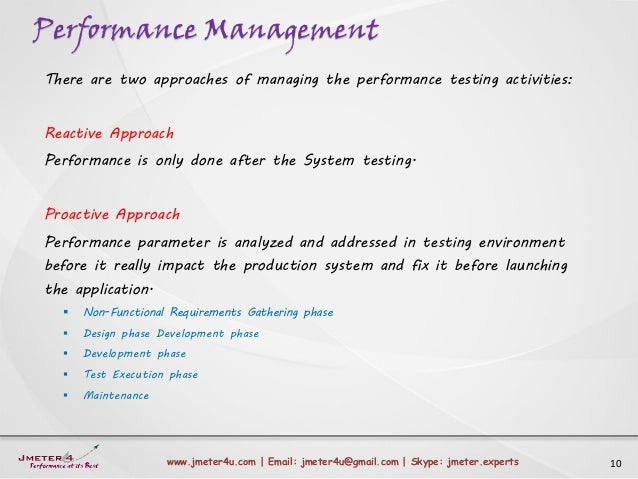 Performance Management 10www.jmeter4u.com | Email: jmeter4u@gmail.com | Skype: jmeter.experts There are two approaches of ...