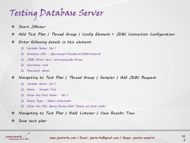 Testing Database Server 10 4 www.jmeter4u.com | Email: jmeter4u@gmail.com | Skype: jmeter.experts  Start JMeter.  Add Te...