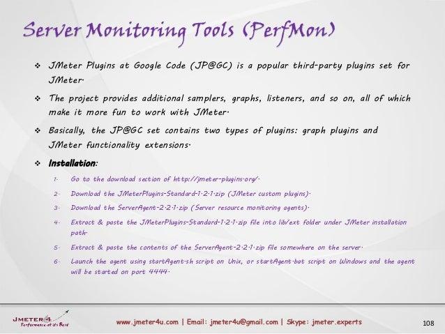 Server Monitoring Tools (PerfMon) 108www.jmeter4u.com | Email: jmeter4u@gmail.com | Skype: jmeter.experts  JMeter Plugins...