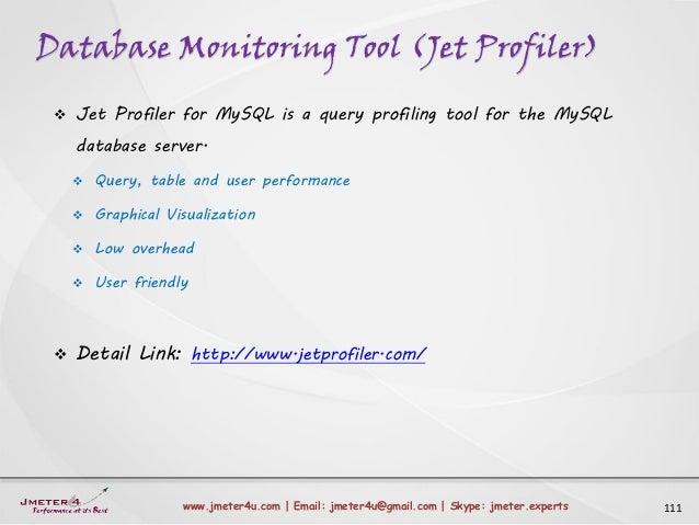 Database Monitoring Tool (Jet Profiler) 111www.jmeter4u.com | Email: jmeter4u@gmail.com | Skype: jmeter.experts  Jet Prof...