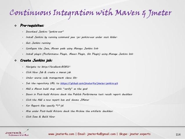 Continuous Integration with Maven & Jmeter 114www.jmeter4u.com | Email: jmeter4u@gmail.com | Skype: jmeter.experts  Pre-r...