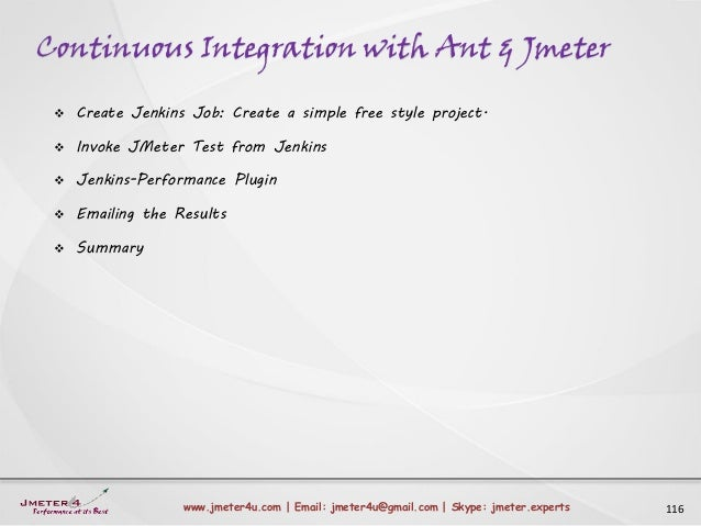Continuous Integration with Ant & Jmeter 116www.jmeter4u.com | Email: jmeter4u@gmail.com | Skype: jmeter.experts  Create ...