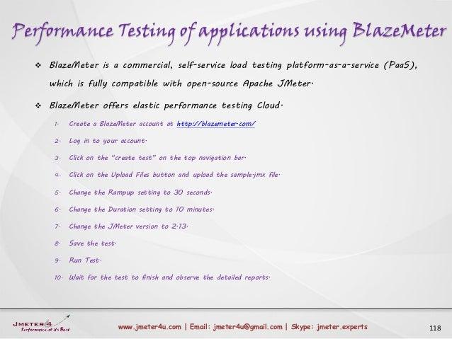 Performance Testing of applications using BlazeMeter 118www.jmeter4u.com | Email: jmeter4u@gmail.com | Skype: jmeter.exper...