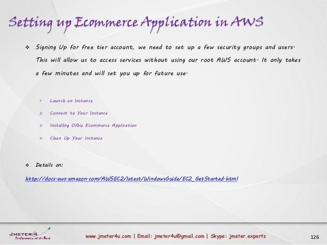 Setting up Ecommerce Application in AWS 126www.jmeter4u.com | Email: jmeter4u@gmail.com | Skype: jmeter.experts  Signing ...