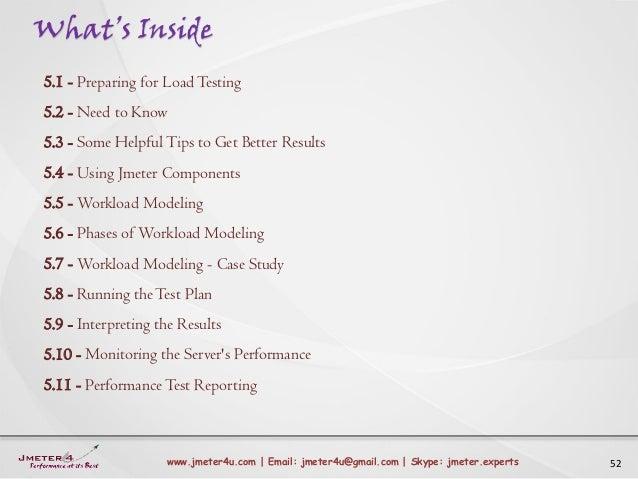 What's Inside 52www.jmeter4u.com | Email: jmeter4u@gmail.com | Skype: jmeter.experts 5.1 - Preparing for Load Testing 5.2 ...
