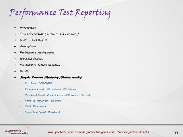 Performance Test Reporting 63www.jmeter4u.com | Email: jmeter4u@gmail.com | Skype: jmeter.experts  Introduction  Test En...
