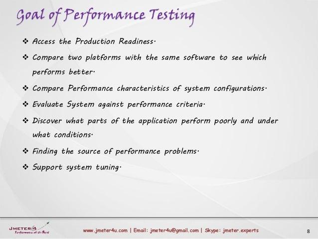 Goal of Performance Testing 8www.jmeter4u.com | Email: jmeter4u@gmail.com | Skype: jmeter.experts  Access the Production ...