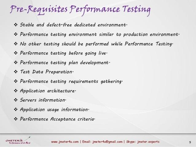 Pre-Requisites Performance Testing 9www.jmeter4u.com | Email: jmeter4u@gmail.com | Skype: jmeter.experts  Stable and defe...