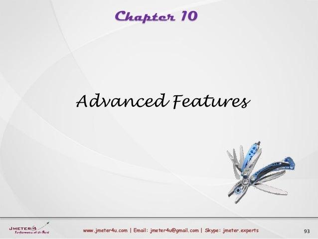 Chapter 10 93www.jmeter4u.com | Email: jmeter4u@gmail.com | Skype: jmeter.experts Advanced Features