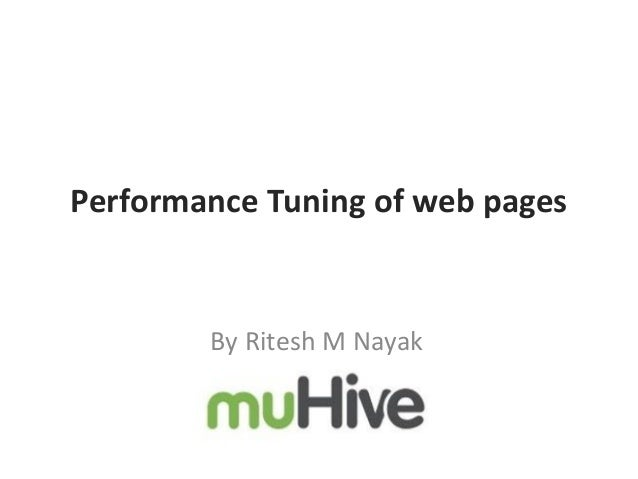 Performance Tuning of web pages  By Ritesh M Nayak