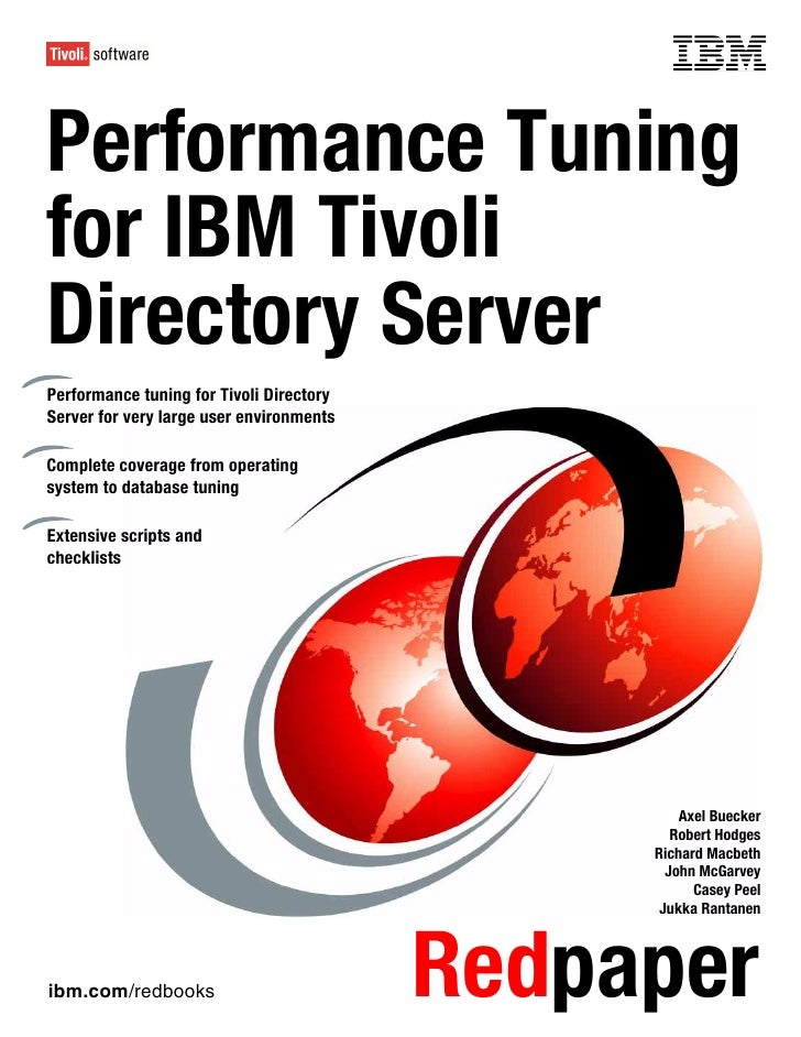 Front coverPerformance Tuningfor IBM TivoliDirectory ServerPerformance tuning for Tivoli DirectoryServer for very large us...