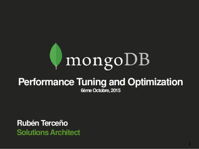 Rubén Terceño SolutionsArchitect Performance Tuning and Optimization 6èmeOctobre,2015 1