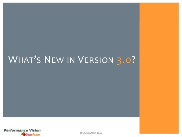 © SecurActive 2014 WHAT'S NEW IN VERSION 3.0?