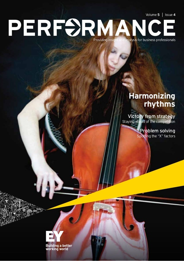 Volume 5 │ Issue 4  Providing insight and analysis for business professionals  Harmonizing rhythms Victory from strategy  ...
