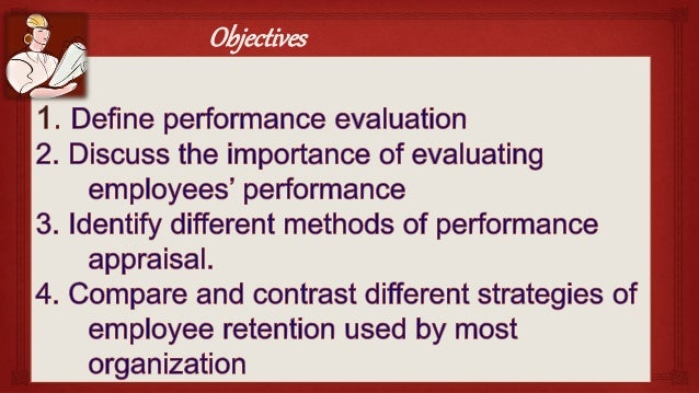 Performane Evaluation And Employee Retention My Report