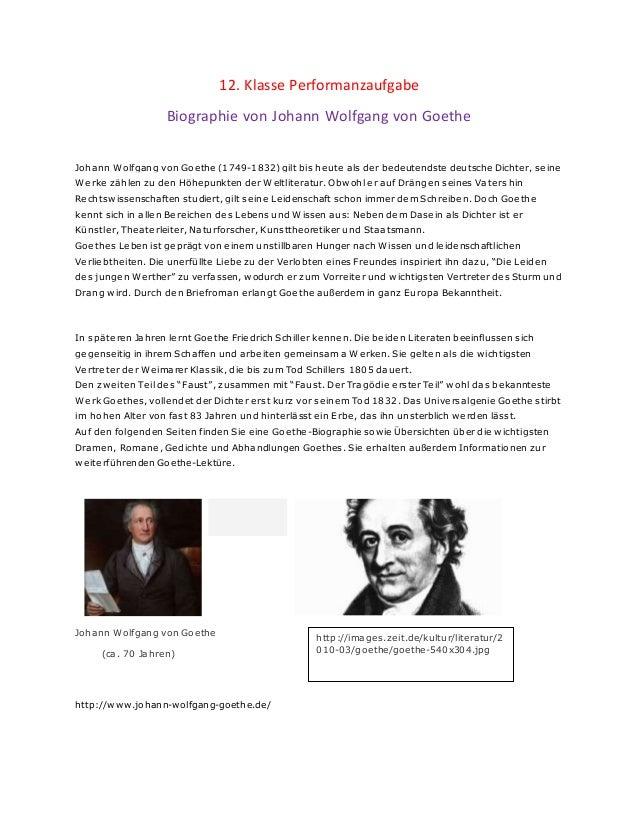 12. Klasse Performanzaufgabe Biographie von Johann Wolfgang von Goethe Johann Wolfgang von Goethe (1749-1832) gilt bis heu...