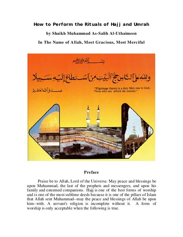 How to Perform the Rituals of Hajj and Umrah           by Shaikh Muhammad As-Salih Al-Uthaimeen      In The Name of Allah,...