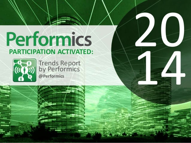 PARTICIPATION ACTIVATED: Trends Report by Performics @Performics  20 14