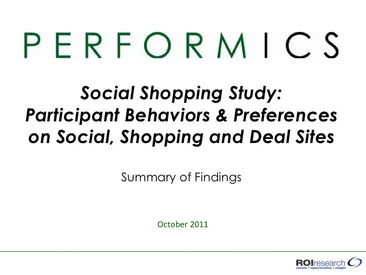 Social Shopping Study:Participant Behaviors & Preferenceson Social, Shopping and Deal Sites          Summary of Findings  ...