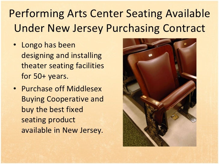 Performing Arts Center Seating Available Under New Jersey Purchasing Contract <ul><li>Longo has been designing and install...
