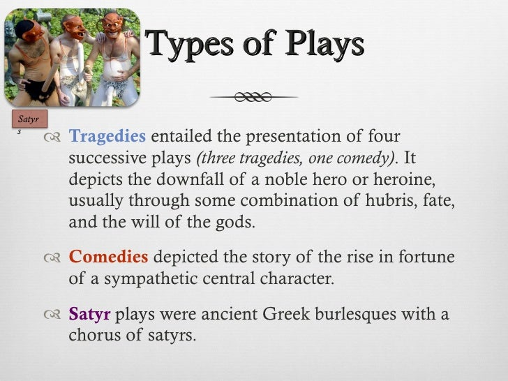 the types of play in ancient greece Nike, winged goddess of victory in ancient greek mythology, presents a   because there were no weight classes, the largest wrestlers had a.