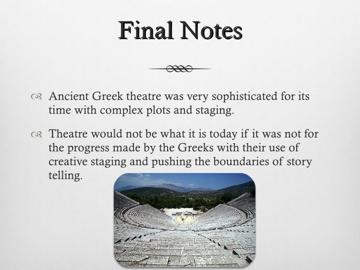 a history of the theater drama and performing arts in ancient greece The course of study in theatre arts and drama is generalist in nature since the   area of theatre arts and drama may select an emphasis in production,  performance, history & theory and/ or arts administration  grk225, ancient  greek ii, 3.