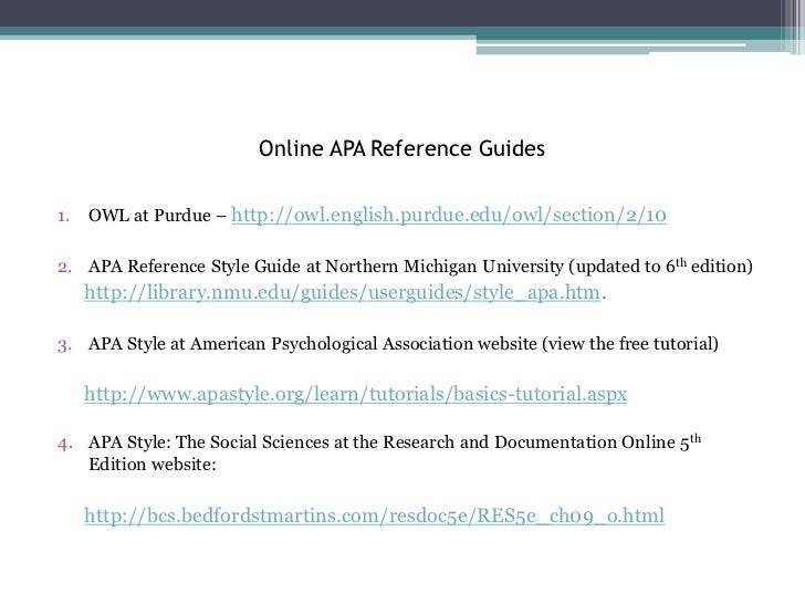 reference apa style Guides for citing sources american psychological association (apa) citation style from the purdue owl modern language association (mla) citation style from the purdue owl.