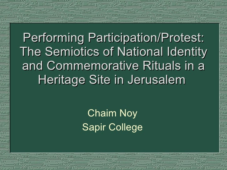 Performing Participation/Protest: The Semiotics of National Identity and Commemorative Rituals in a Heritage Site in Jerus...