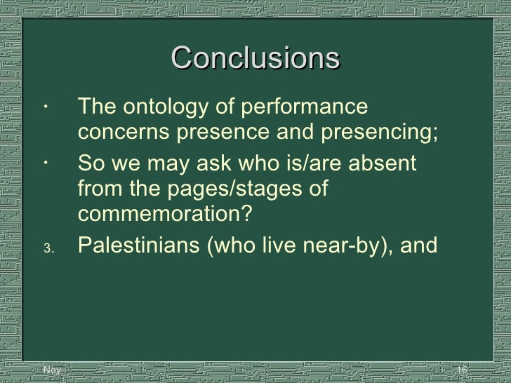 Conclusions <ul><li>The ontology of performance concerns presence and presencing; </li></ul><ul><li>So we may ask who is/a...