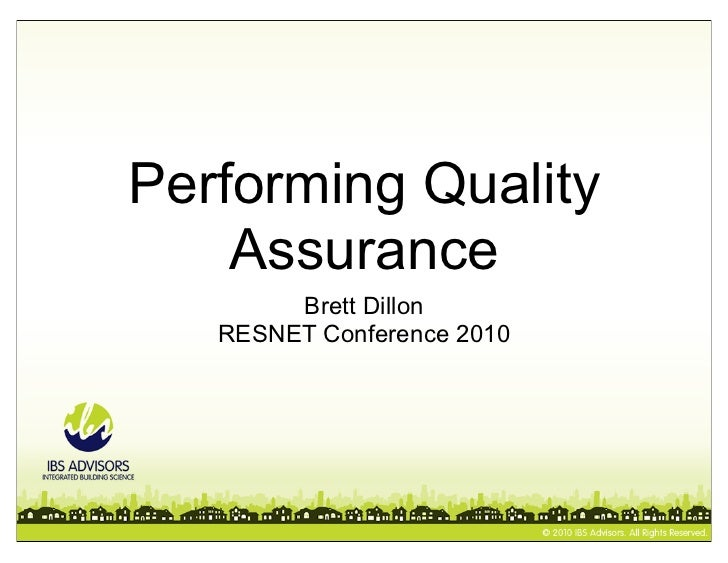 Performing Quality    Assurance        Brett Dillon   RESNET Conference 2010