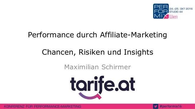 Performance durch Affiliate-Marketing Chancen, Risiken und Insights Maximilian Schirmer