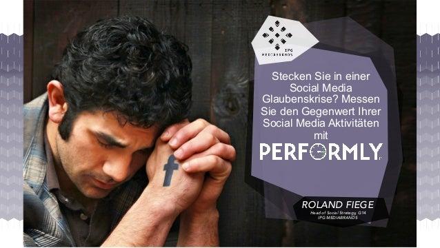 Stecken Sie in einer Social Media Glaubenskrise? Messen Sie den Gegenwert Ihrer Social Media Aktivitäten mit ROLAND FIEGE ...