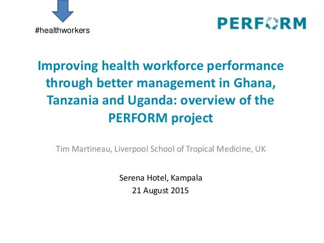 Improving health workforce performance through better management in Ghana, Tanzania and Uganda: overview of the PERFORM pr...