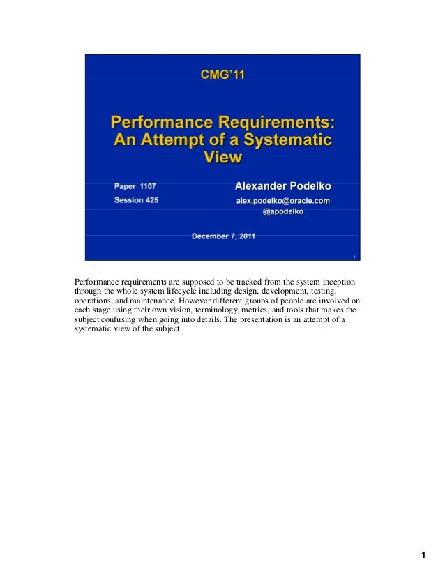 Performance requirements are supposed to be tracked from the system inceptionthrough the whole system lifecycle including ...