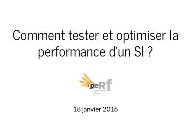Comment tester et optimiser la performance d'un SI ? 18 janvier 2016