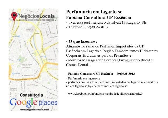 Perfumaria em lagarto se Fabiana Consultora UP Essência - trvavessa josé francisco da silva,2130Lagarto, SE - Telefone: (7...