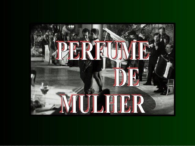 """No filme """"Perfume de Mulher""""  há uma cena inesquecível ,"""