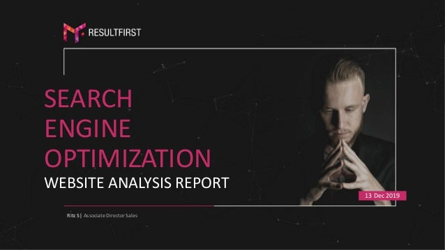 SEARCH ENGINE OPTIMIZATION WEBSITE ANALYSIS REPORT Ritz S| Associate Director Sales 13 Dec 2019
