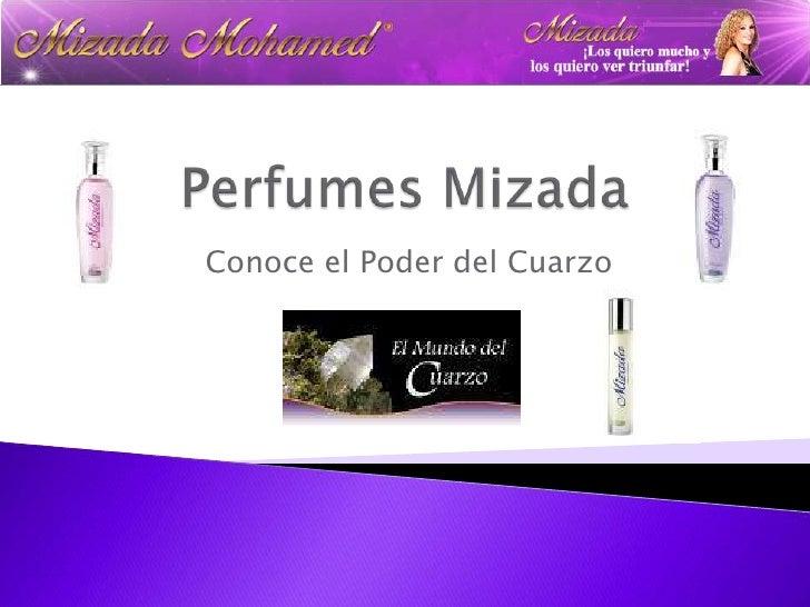 Perfumes Mizada<br />Conoce el Poder del Cuarzo<br />