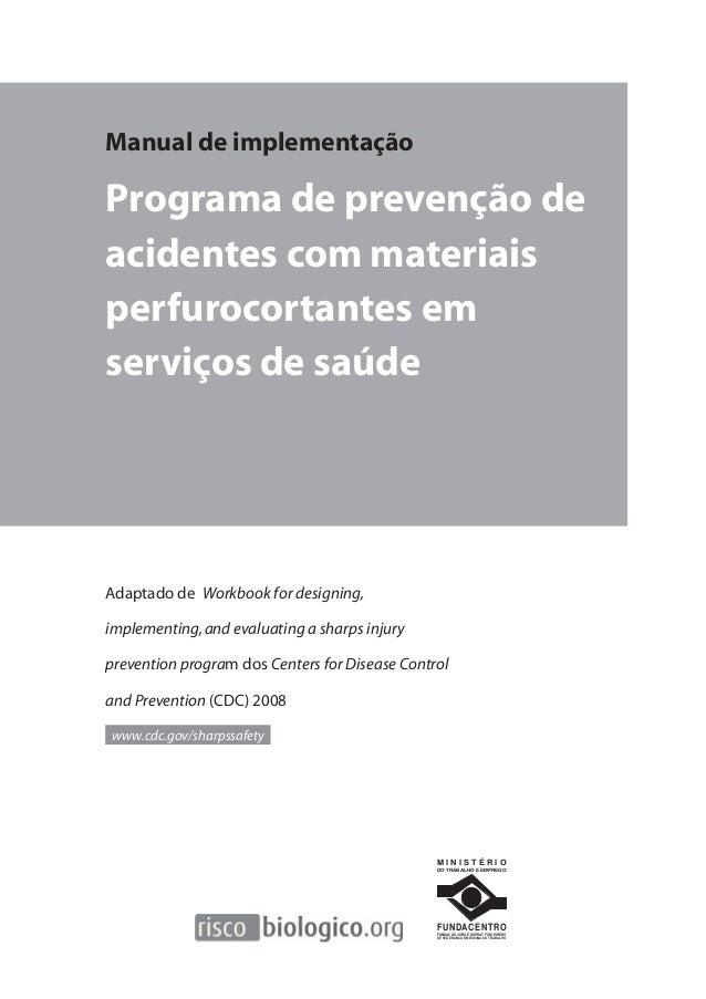 Manual de implementação  Programa de prevenção de  acidentes com materiais  perfurocortantes em  serviços de saúde  Adapta...