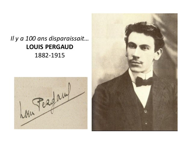 Il y a 100 ans disparaissait… LOUIS PERGAUD 1882-1915
