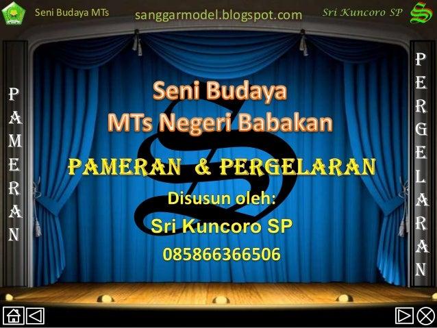 Seni Budaya MTs   sanggarmodel.blogspot.com   Sri Kuncoro SP                                                              ...