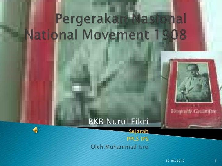 BKB Nurul Fikri           Sejarah          PPLS IPSOleh:Muhammad Isro                     30/08/2010   1
